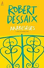 Arabesques: A Tale of Double Lives av Robert…
