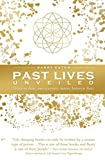 Past lives unveiled : discover how consciousness moves between lives / Barry Eaton