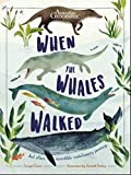 When the whales walked : and other incredible evolutionary journeys / Dougal Dixon ; illustrated by Hannah Bailey