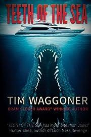 Teeth Of The Sea – tekijä: Tim Waggoner
