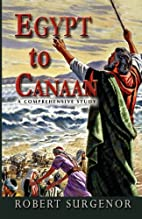 Egypt to Canaan: A Comprehensive Study by…