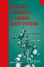 Biofluid Dynamics of Human Body Systems by…