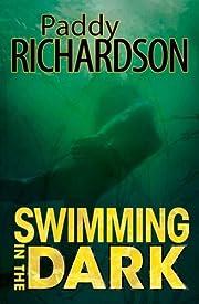 Swimming in the Dark – tekijä: Paddy…