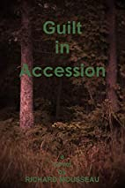 Guilt In Accession by Richard Mousseau