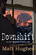Downshift by Matt Hughes