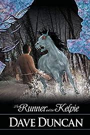 The Runner and the Kelpie av Dave Duncan