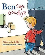 Ben Says Goodbye de Sarah Ellis