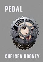 Pedal by Chelsea Rooney