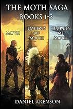 The Moth Saga: Books 1-3 by Daniel Arenson