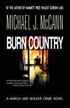 Burn Country: A March and Walker Crime Novel…