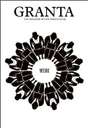 Granta 109: Work (Granta: The Magazine of…