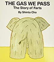 The Gas We Pass: The Story of Farts (My Body…