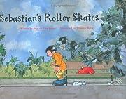 Sebastian's Roller Skates – tekijä: Joan…