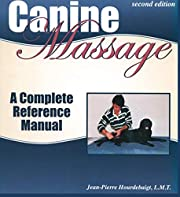 Canine Massage: A Complete Reference Manual…
