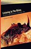 Image for Listening To the Rhino: Violence and Healing in a Scientific Age