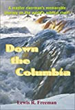 Down the Columbia / by Lewis R. Freeman..