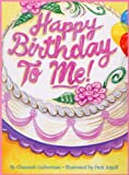 Happy birthday to me! / by Channah Lieberman ; illustrated by Patti Argoff