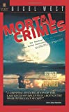 Mortal crimes : the greatest theft in history : Soviet penetration of the Manhattan Project / Nigel West