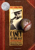 Casey at the Bat: A Ballad of the Republic…