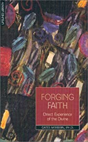 Forging Faith : Direct Experience of the…