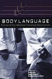 Body Language: Poems of the Medical Training…