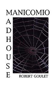 Madhouse – tekijä: Robert Goulet