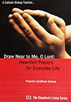 Draw Near to Me, O Lord by Francis Arinze