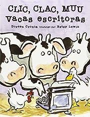 Clic Clac Muu Vacas Escritoras af Doreen…