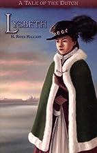 Lysbeth: A Tale of the Dutch by H. Rider…