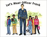 Let's meet Officer Frank / written by Frank Caruso ; illustrated by Irene Williams