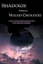 Shadows from a Veiled Creation: Classic…
