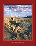 In search of Chaco : new approaches to an archaeological enigma / edited by David Grant Noble