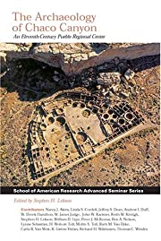 The archaeology of Chaco Canyon : an…