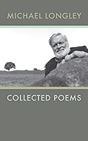 Michael Longley: Collected Poems de Michael…
