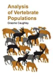 Analysis of vertebrate populations / [by] Graeme Caughley