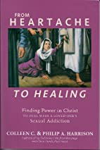 From Heartache to Healing by Colleen C. &…