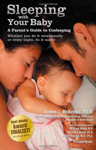 Sleeping with Your Baby: A Parent's Guide to Cosleeping by James McKenna