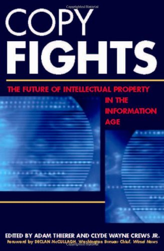 Copy Fights: The Future of Intellectual Property in the Information Age
