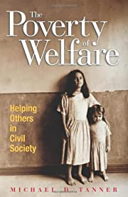 THE POVERTY OF WELFARE de TANNER MICHAEL D.