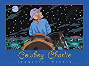 Cowboy Charlie: The Story of Charles M.…