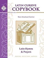 Latin Copybook Cursive: Hymns & Prayers (New…