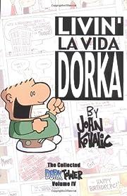 Livin' La Vida Dorka: The Complete Dork…