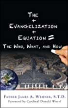 The Evangelization Equation: The Who, What,…