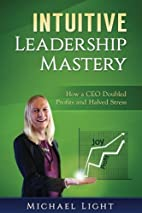 Intuitive Leadership Mastery: How a CEO…