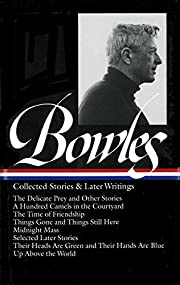 Paul Bowles: Collected Stories & Later…