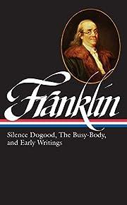 Benjamin Franklin: Silence Dogood, The…