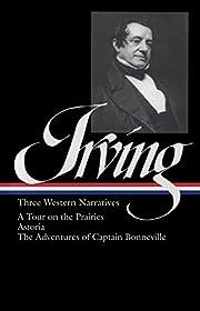 Washington Irving: Three Western Narratives:…