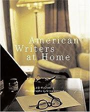 American Writers at Home av J. D. McClatchy