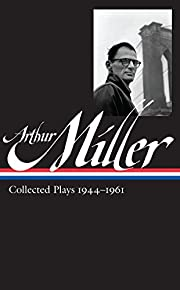 Arthur Miller: Collected Plays 1944-1961…