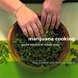 Marijuana Cooking: Good Medicine Made Easy, Cameron, Bliss; Green, Veronica